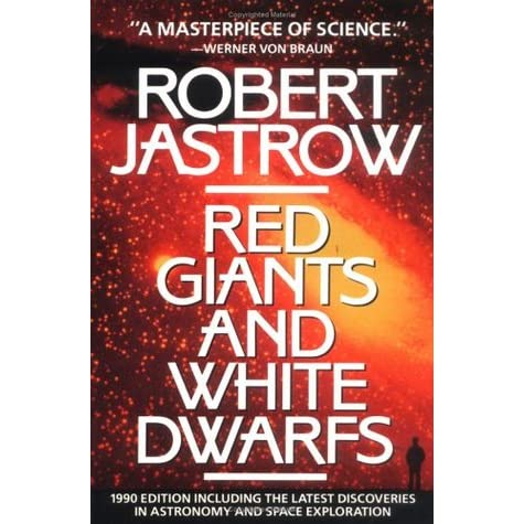 Red Giants and White Dwarfs - Robert Jastrow