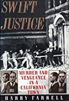 Swift Justice: Murder and Vengeance in a California Town