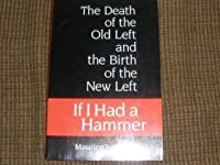 If I Had a Hammer... : The Death of the Old Left and the Birth of the New Left