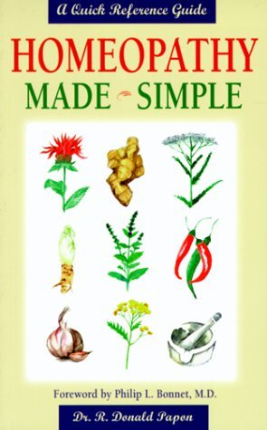 Homeopathy Made Simple: A Quick Reference Guide R. Donald Papon