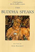The Buddha Speaks - A book of guidance from Buddhist scriptures