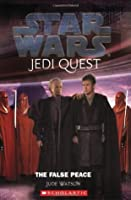 The False Peace (Star Wars: Jedi Quest, #9)