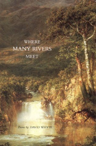 Where Many Rivers Meet: Poems David Whyte