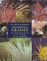 The colour encyclopedia of ornamental grasses; sedges, rushes, restios, cat-tails and selected bamboos