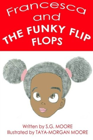 Francesca and The Funky Flip Flops  by  S.G. Moore
