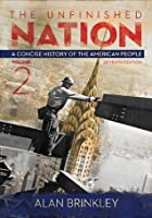 The Unfinished Nation, Volume 2: A Concise History of the American People