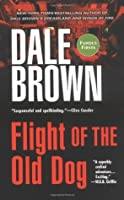 Flight of the Old Dog (Patrick McLanahan, #1)