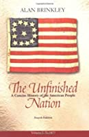 The Unfinished Nation: A Concise History of the American People, Volume 1