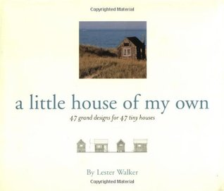 The Tiny Book of Tiny Houses Lester Walker
