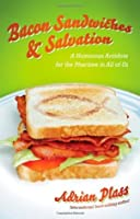 Bacon Sandwiches & Salvation: A Humorous Antidote for the Pharisee in All of Us