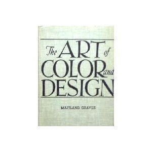 The Art of Color and Design  by  Maitland E. Graves