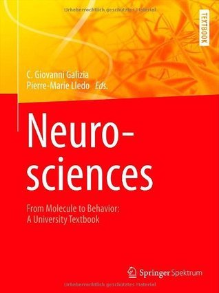 Neurosciences - From Molecule to Behavior: a university textbook  by  Giovanni Galizia