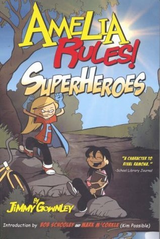 Amelia Rules! Volume 3: Superheroes (Amelia Rules! #3)  by  Jimmy Gownley
