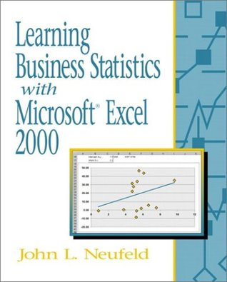 Learning Business Statistics with Microsoft Excel 2002  by  John L. Neufeld