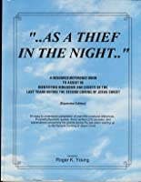 """""""As a Thief in the Night..."""""""