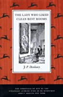 Lady Who Liked Clean Restrooms: Chronicle of One of the Strangest Stories Ever to Be Rumoredabout Around New York