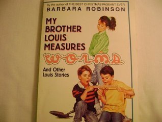 My Brother Louise Measures Worms: and Other Louis Stories  by  Barbara Robinson