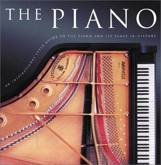 The Piano: An Inspirational Guide to the Piano and Its Place in History John-Paul Williams