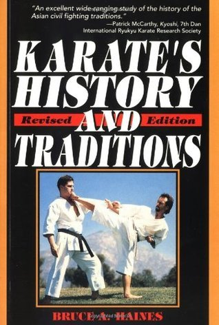 Karates History and Traditions Bruce A. Haines