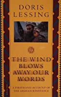 The Wind Blows Away Our Words and Other Documents Relating to the Afghan Resistance
