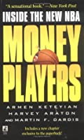 Money Players Inside the New NBA