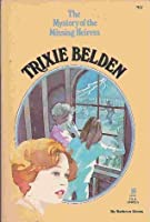 Trixie Belden and the Mystery of the Missing Heiress (Trixie Belden # 16)