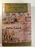 The Conquest of Paradise: Christopher Columbus and the Columbian Legacy