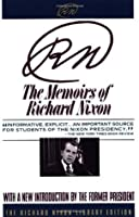 RN: The Memoirs of Richard Nixon: The Memoirs of Richard Nixon, with a New Introduction (Richard Nixon Library Editions)