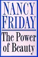 The Power of Beauty: A Cultural Memoir of Beauty and Desire
