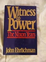 Witness to Power: The Nixon Years
