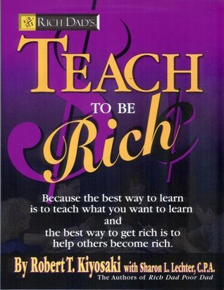 Rich Dads Teach to Be Rich  by  Robert T. Kiyosaki