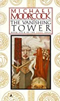 The Vanishing Tower (Elric, #4)
