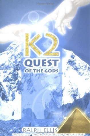 K2, Quest of the Gods: The Great Pyramid in the Himalaya Ralph Ellis