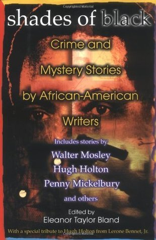 Shades Of Black: Crime And Mystery Stories By African-American Authors Eleanor Taylor Bland