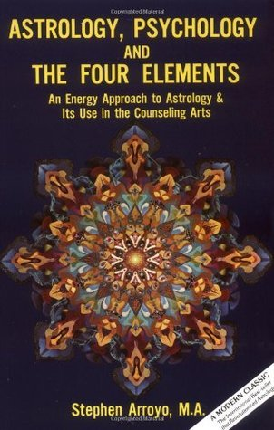 Astrology, Psychology, and the Four Elements: An Energy Approach to Astrology and Its Use in the Counceling Arts  by  Stephen Arroyo