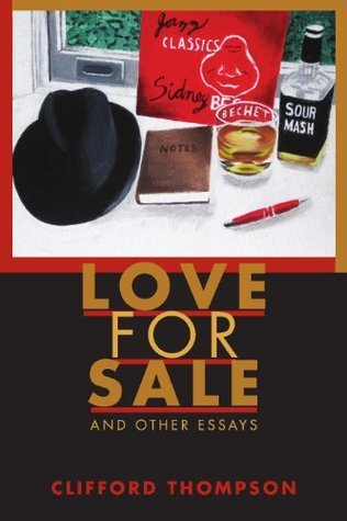 Love for Sale and Other Essays Clifford Thompson