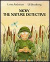Nicky the Nature Detective  by  Ulf Svedberg