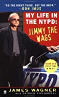 My Life in the NYPD:: Jimmy the Wags