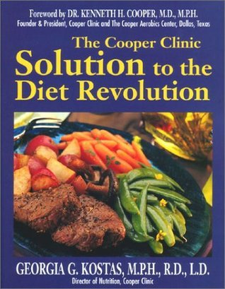 The Cooper Clinic Solution to the Diet Revolution: Step Up to the Plate  by  Georgia G. Kostas