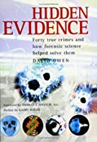 Hidden Evidence: Forty True Crimes and How Forensic Science Helped to Solve Them