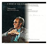 A Sense of the Future: Essays in Natural Philosophy