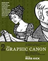 The Graphic Canon, Vol. 2: Kubla Khan to the Bronte Sisters to The Picture of Dorian Gray