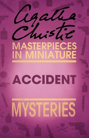 Accident: Masterpieces in Miniature Mysteries Agatha Christie