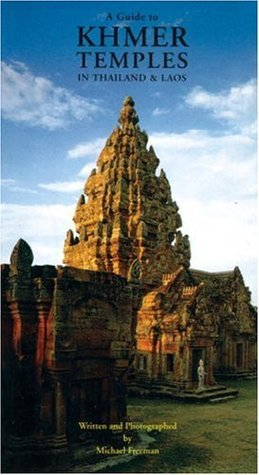 Guide To Khmer Temples In Thailand And Laos  by  Michael Freeman