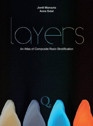 Layers: An Atlas of Composite Resin Stratification  by  Jordi Manauta