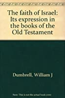 The Faith of Israel: Its Expression in the Books of the Old Testament