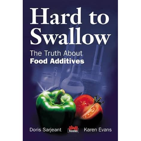 Hard to Swallow: The Truth about Food Additives - Doris Sarjeant, Karen S. Evans