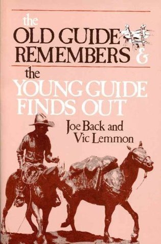 Old Guide Remembers and the Young Guide Finds Out  by  Joe Back