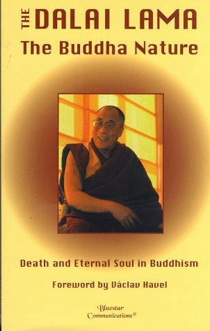 The Buddha Nature: Death and Eternal Soul in Buddhism Dalai Lama XIV