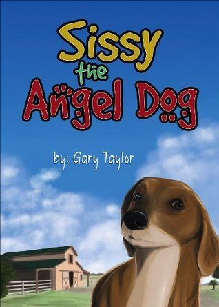 Sissy the Angel Dog  by  Gary Taylor